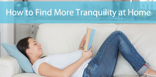 How to Find More Tranquility at Home