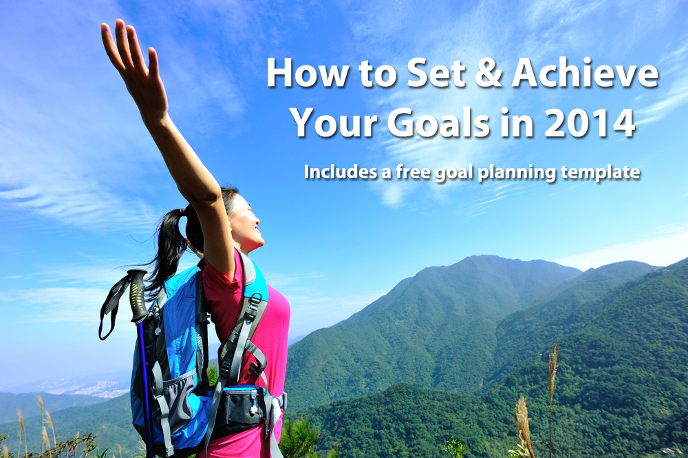 how to set and achieve your goals in 2014