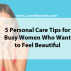 5 Personal Care Tips for Busy Women Who Want to Feel Beautiful